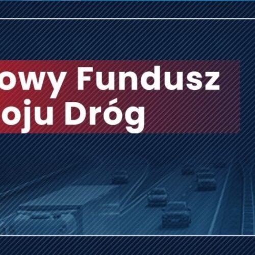 Dofinansowanie ze środków Rządowego Funduszu Rozwoju Dróg